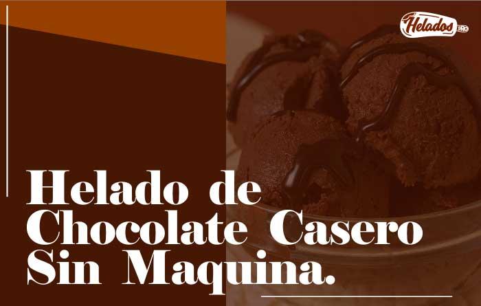 Helado de chocolate casero sin maquina
